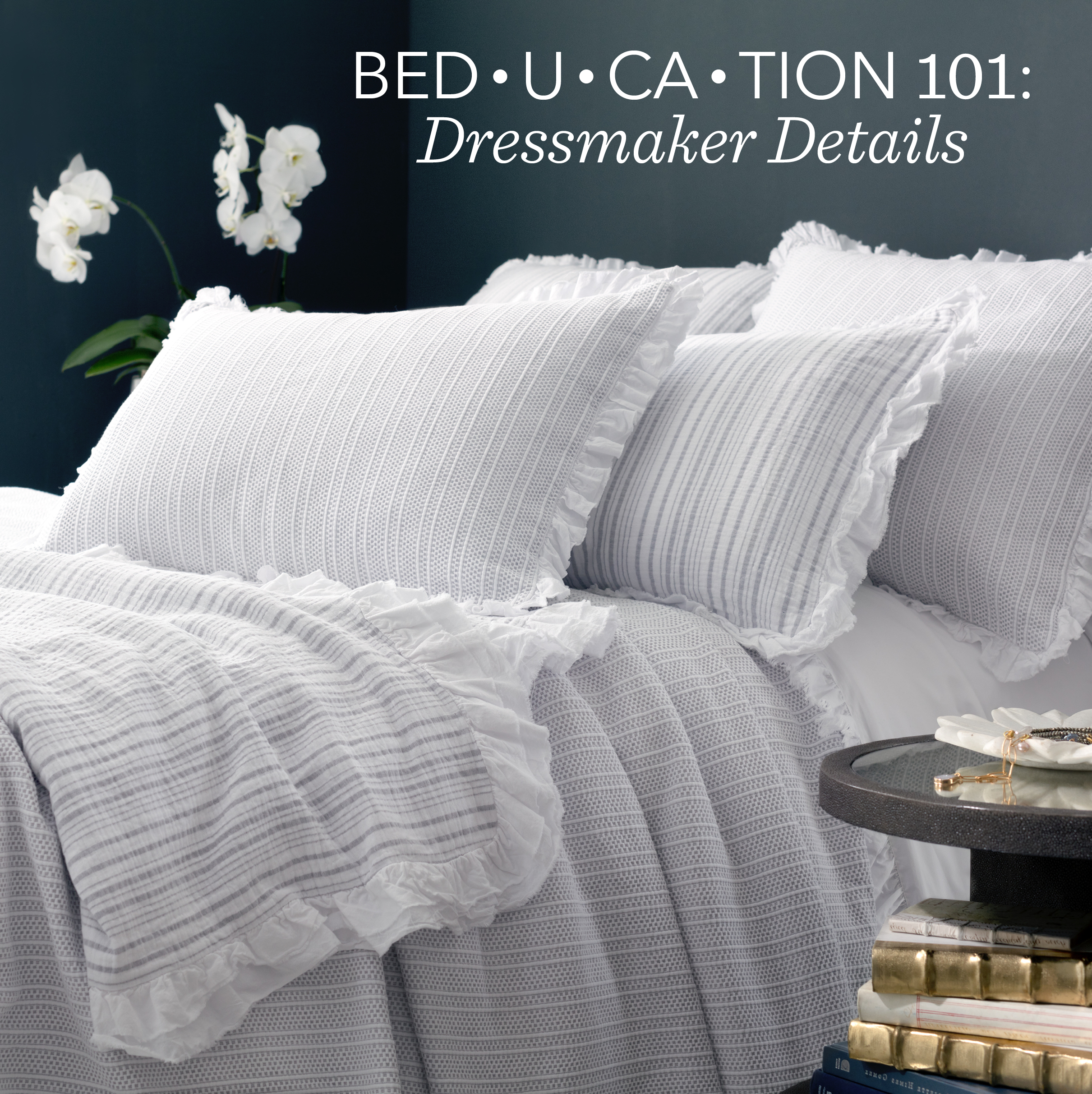 Bed U Cation 202: Dressmaker Details | Annie Selke's Fresh American Style