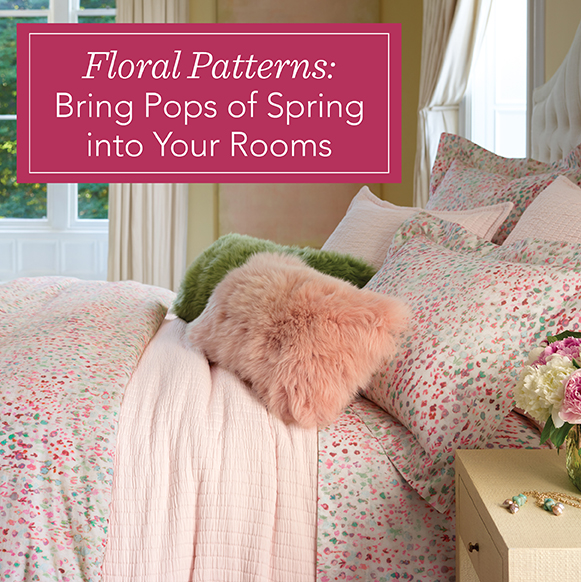 Getting Fleur-Tacious! Adding Pops of Spring Into Your Rooms | Annie Selke's Fresh American Style
