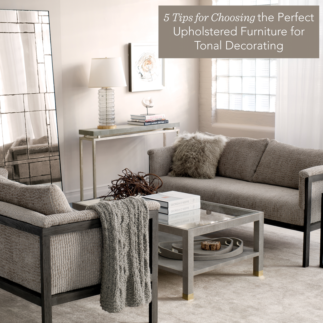 5 tips for choosing the perfect upholstered furniture for tonal